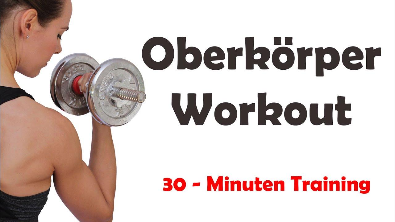 Oberkörper Workout | 30 Minuten Training für Zuhause oder im Gym ...