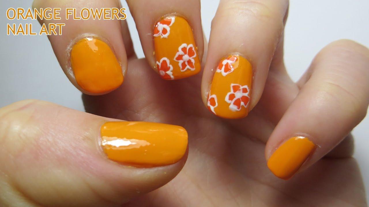 Orange Flowers Nail Art Youtube
