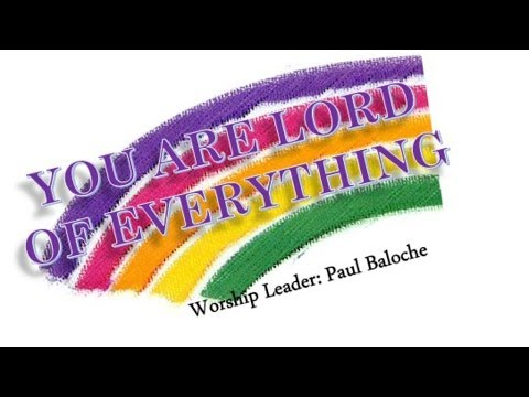 Paul Baloche- You Are Lord Of Everything (Hosanna! Music)