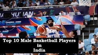 Top 10 Male Basketball Players in India