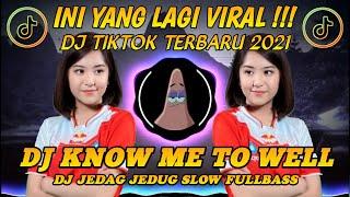 DJ KNOW ME TO WELL X DJ TUTU SLOW REMIX JEDAG JEDUG FULLBASS TIKTOK TERBARU 2021 YANG LAGI VIRAL