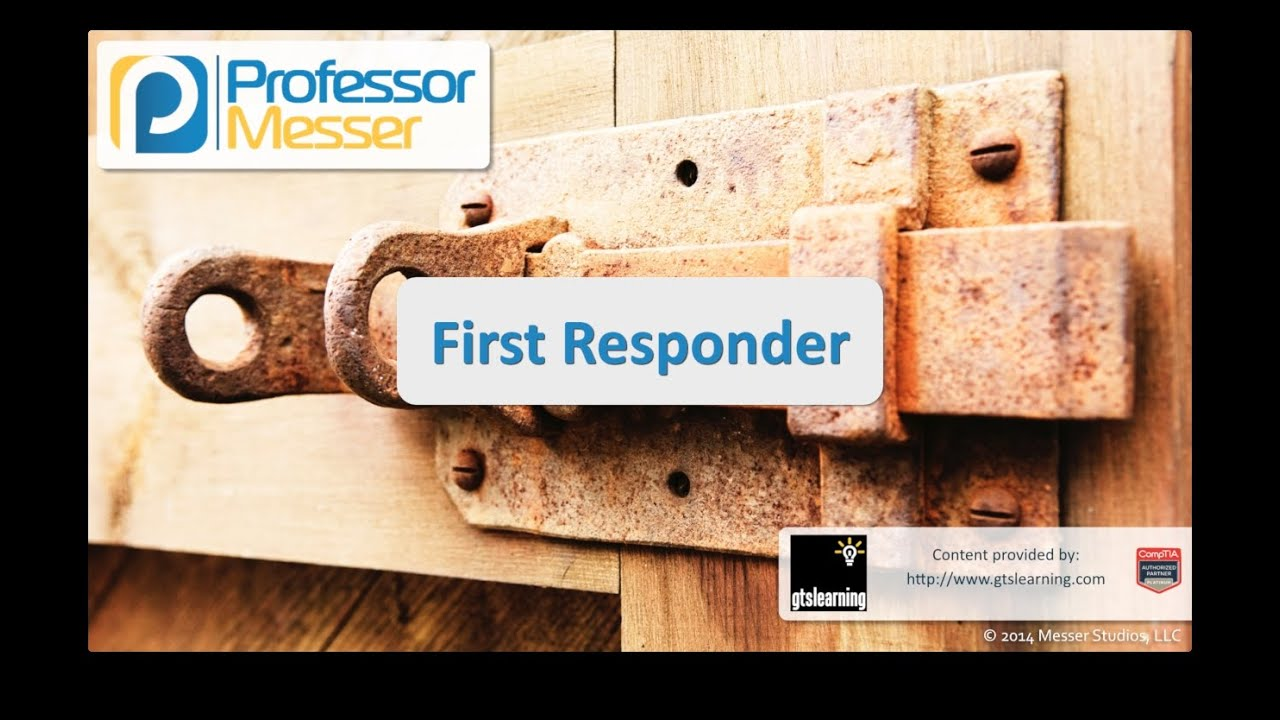 First Responder - CompTIA Security+ SY0-401: 2.5