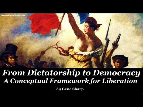 FROM DICTATORSHIP TO DEMOCRACY by Gene Sharp - FULL AudioBook | Greatest Audio Books