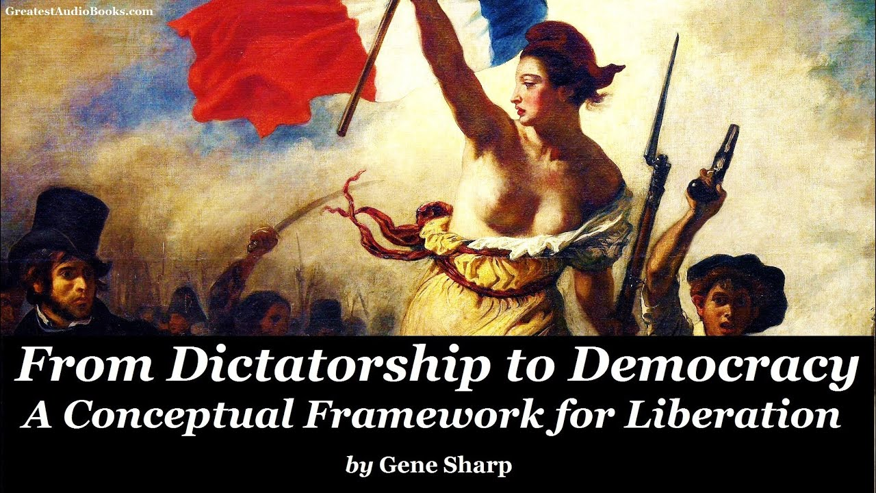 from dictatorship to democracy by gene sharp full audiobook from dictatorship to democracy by gene sharp full audiobook greatest audio books