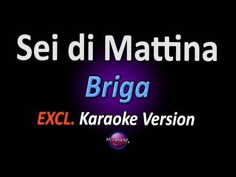 SEI DI MATTINA (Karaoke Version) - Briga