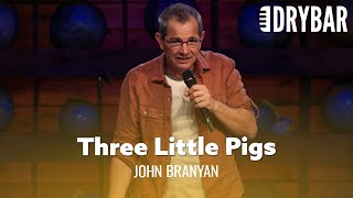 Three Little Pigs Like You've Never Heard Before. John Branyan