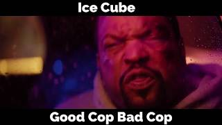 Ice Cube's Music Video - Good Cop Bad Cop (2018)
