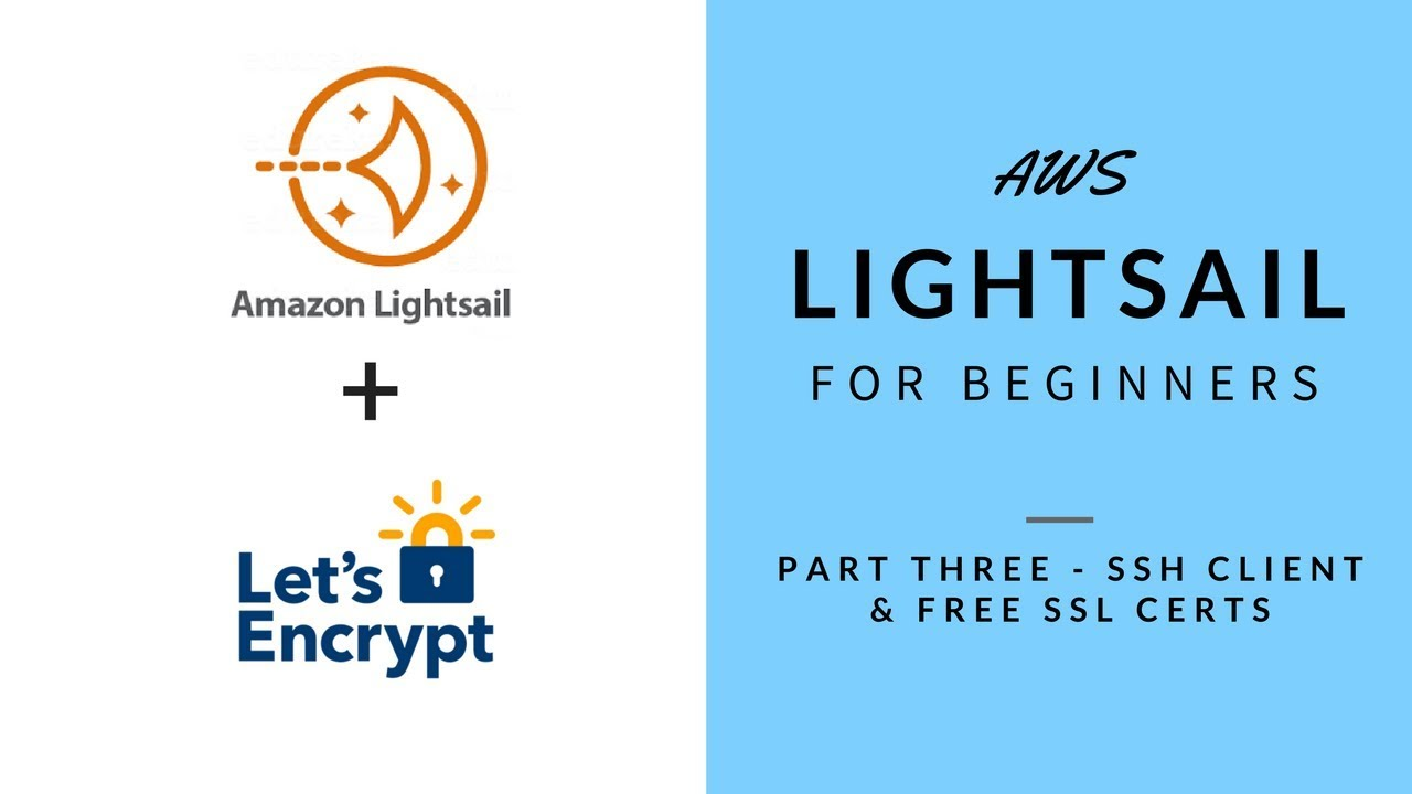 AWS Lightsail for Beginners - Part 3 - Install SSH Client and Free SSL Certs