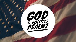"""Special Election Coverage"" God & Politics (Psalm2)"