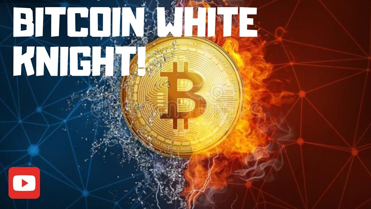 BITCOIN WHITE KNIGHT IS HERE! #Ep 30 - YouTube