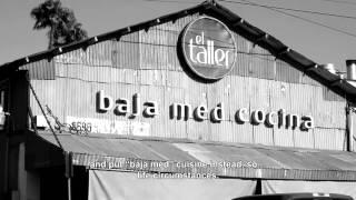 #BajaDocs: Chef Miguel Ángel Guerrero, creador de la Baja Med. Baja Road: 2/6