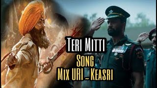 TERI MITTI SONG || URI VS KEASRI || MIX COVER || SPICAIL INDIAN ARMY