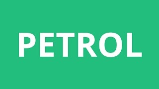 How To Pronounce Petrol - Pronunciation Academy