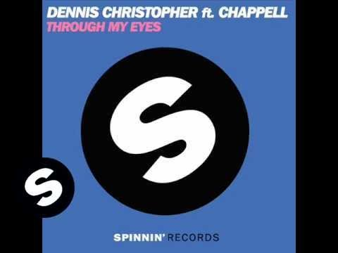 Dennis Christopher Feat. Chappell - Through My Eyes (Original Mix)