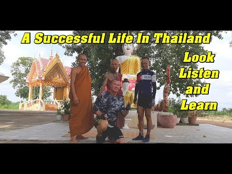 A Successful Life In Thailand, Look, Listen, And Learn.