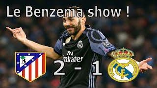 Atletico vs Real Madrid (2-1) - ⚽️  Le festival BENZEMA, le Real en finale ⚽️  !