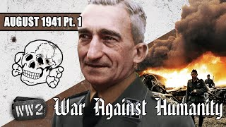 Extermination Now! - War Against Humanity 016 - August 1941, Part 01