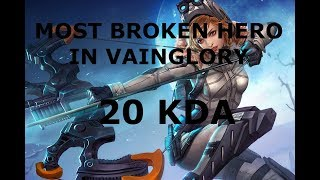 MOST BROKEN HERO IN VAINGLORY 20 KDA!
