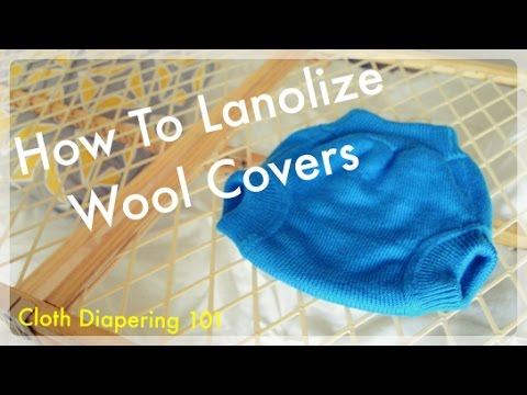 How To Lanolize Wool Covers - Cloth Diapering 101 Lesson 10