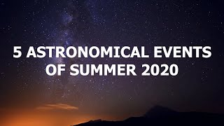Top 5 Astronomical Events of Summer 2020