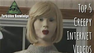 Top 5 Creepy Internet Videos - Forbidden Knowledge