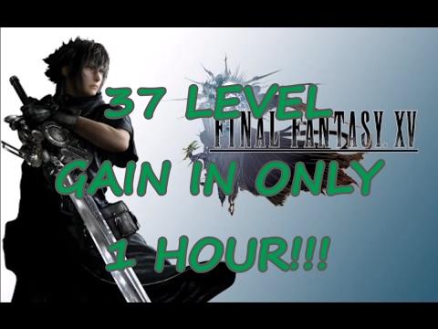 Final Fantasy Xv Fast Xp Trick 37 Levels In 1 Hour Doovi