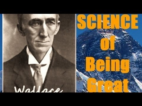 The Science of Being Great - FULL Audio Book by Wallace D. Wattles - Leadership & Motivation