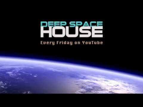 Deep Space House Show 090 | Groovy Deep House & Melodic Deep Tech House Mix | 2014