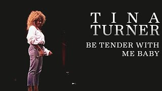 Watch Tina Turner Be Tender With Me Baby video