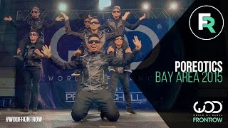Poreotics | FRONTROW | World of Dance Bay Area 2015 #WODBAY2015