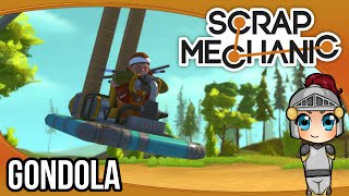 Scrap Mechanic - Ep. 2: Gondola! (feat. Zueljin)   Scrap Mechanic Let