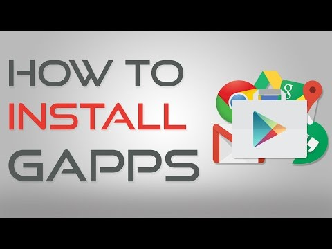 How to Install GApps (Play Store, Chrome, Hangouts, Maps...)