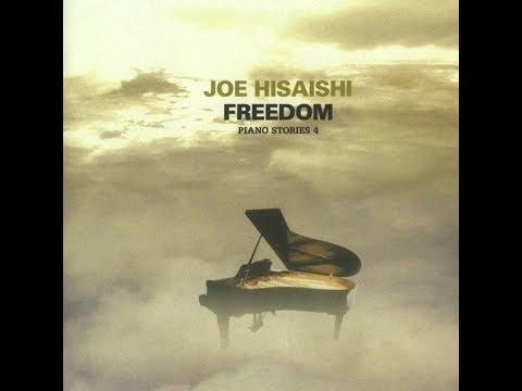 Joe Hisaishi - Freedom - Piano Stories 4