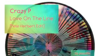 Crazy P - Love On The Line [Pete Herbert Edit]