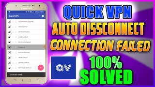 Quick Vpn connection failed || Quick Vpn Auto disconnect Solved Low end device 1gb 2gb Ram #QuickVpn screenshot 1