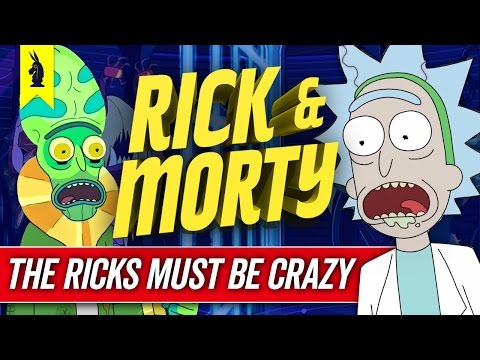 How RICK & MORTY Tells A Story (The Ricks Must Be Crazy) – Wisecrack Edition