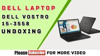 Dell Vostro 15 - 3558 Laptop Unboxing in Hindi