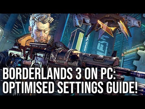 Borderlands 3 PC: The Best Settings For 'Bang For the Buck' FPS vs Quality