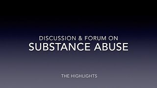 Substance Abuse Discussion & Forum Highlights