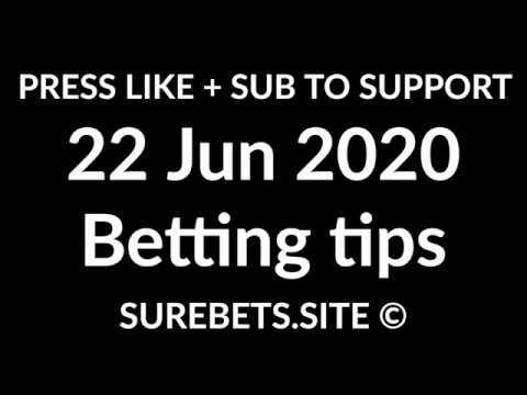 Football Betting Tips Today - 22 June 2020 - Premier League, La Liga Predictions