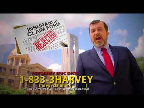 DENIED INSURANCE CLAIMS - Eric Dick - 1-833-3HARVEY - HURRICANE HARVEY ATTORNEY