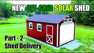 New Off Grid Solar Shed Part 2 (Shed Delivery)
