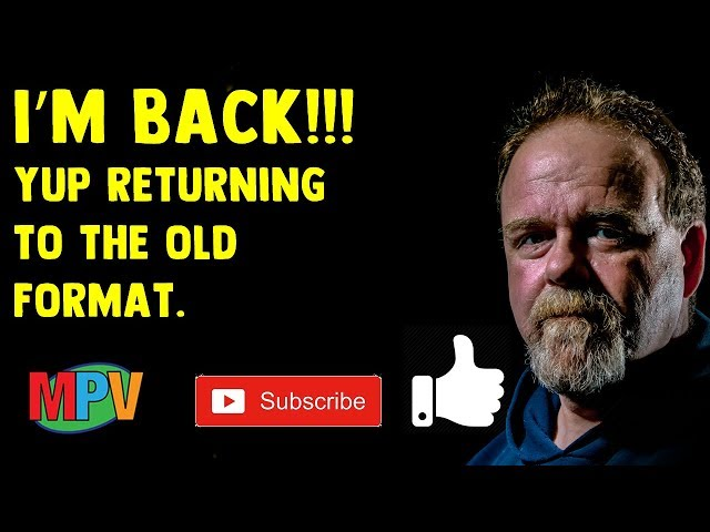 I'm Back!!! Yup returning to the old format (5.25.19) #1254