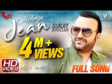 Mehngi Jean (Full Music Video) | Surjit Bhullar, Mink Randhawa | Latest Songs 2018