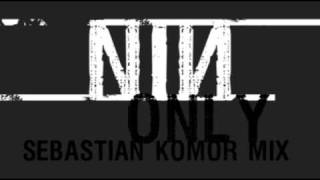 Nine Inch Nails - Only [ Sebastian Komor Remix ]