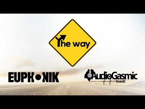 Euphonik X Audiogasmic Soundz - The Way (Official Audio)