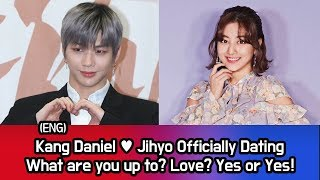 Kang Daniel ♥ Jihyo Officially Dating! What are you up to? Love? Yes or Yes!