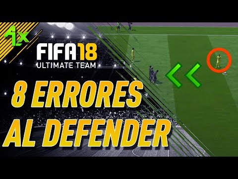 COMO DEFENDER COMO DIOS EN FIFA 18 EVITA ESTOS ERRORES DEFENSIVOS
