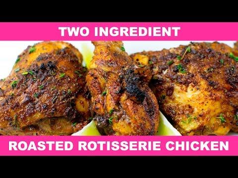 Two Ingredient Roasted Rotisserie Chicken