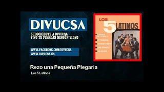 Los 5 Latinos - Rezo una Pequeña Plegaria - Divucsa